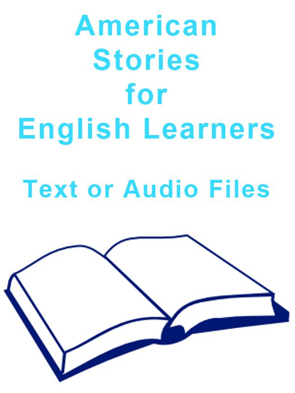 American stories for English learners, text or audio files