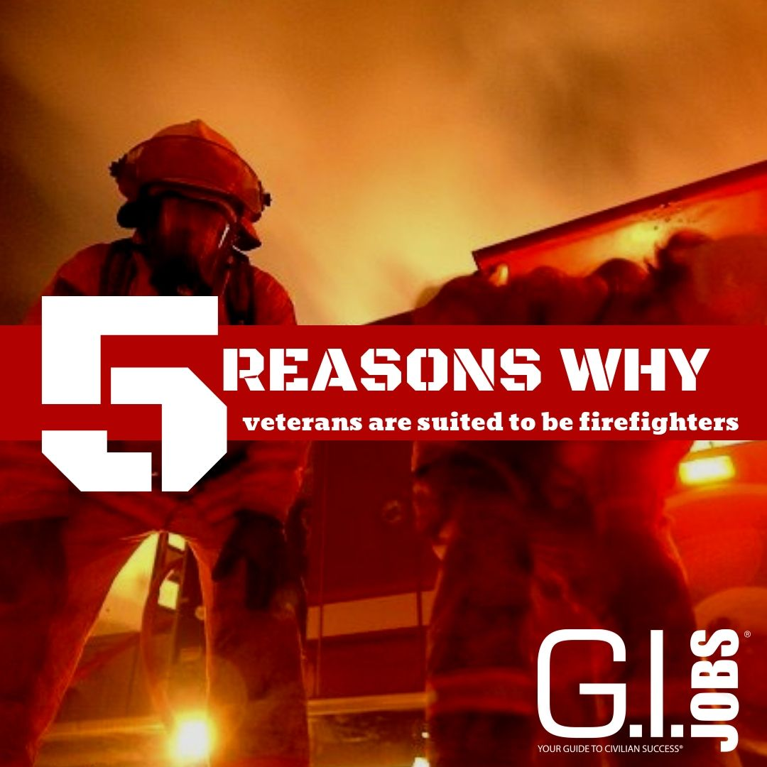 5 Reasons Why Veterans Are Suited to Be Firefighters