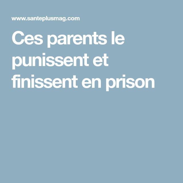 Ces parents le punissent et finissent en prison