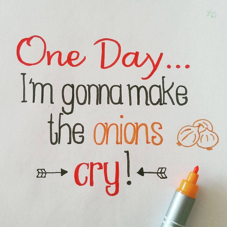 One Day... I´m gonna make the onions cry! | Sprüche ...