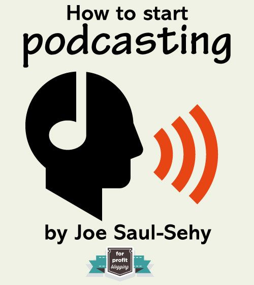 How to Start Podcasting - For Profit Blogging
