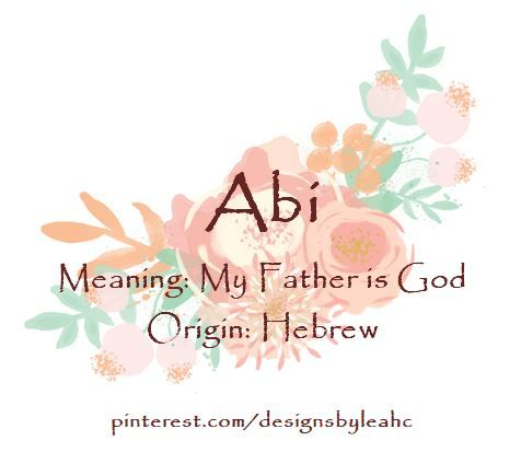 Baby Girl Name Abi Meaning My Father Is God Origin Hebrew