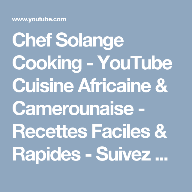 Chef Solange Cooking Youtube Cuisine Africaine Camerounaise