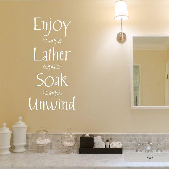 Bathroom Wall Decal - Enjoy Lather Soak Unwind - Bathroom Sticker ...