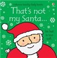 That's not my santa...; Little ones will love searching for Santa in this bright and festive board book with touchy-feely patches. Perfect for Baby's First Christmas. www.usborne.com/christmas.