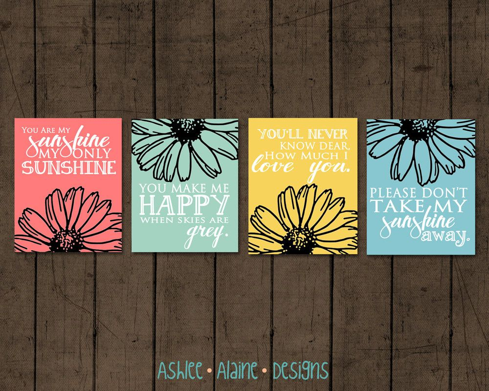 You Are My Sunshine - 8x10 Inspirational Wall Art Prints - Set of 4 - Giclee Illustration Daisy Flower. $40.00, via Etsy.