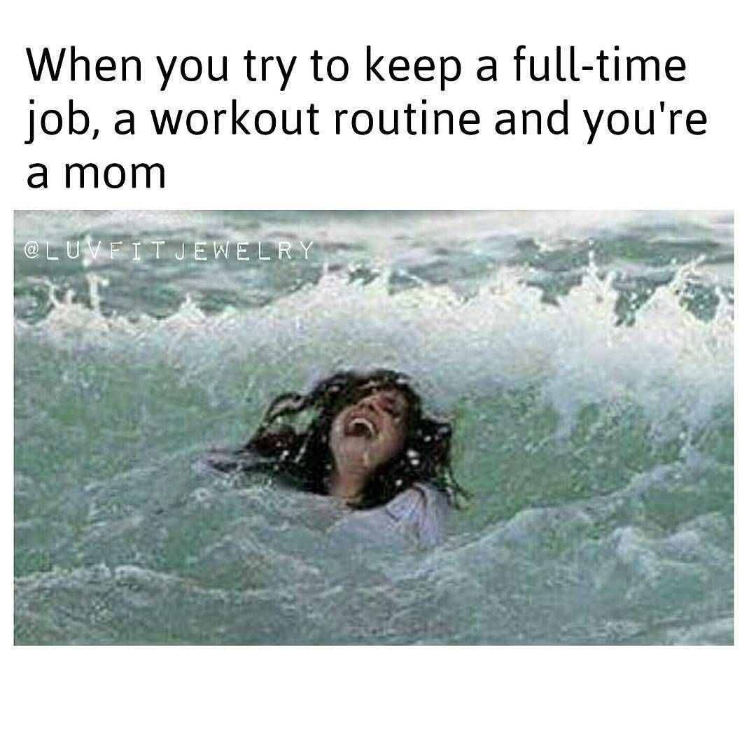 When you try to keep a fulltime job, a workout routine