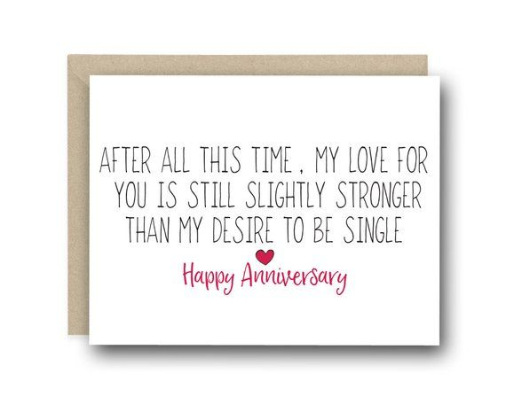 Funny Anniversary Card After All this Time My Love For You Is Still Slightly Stronger