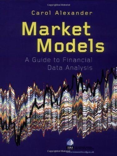 Market Models A Guide to Financial Data Analysis by Carol - financial data analysis