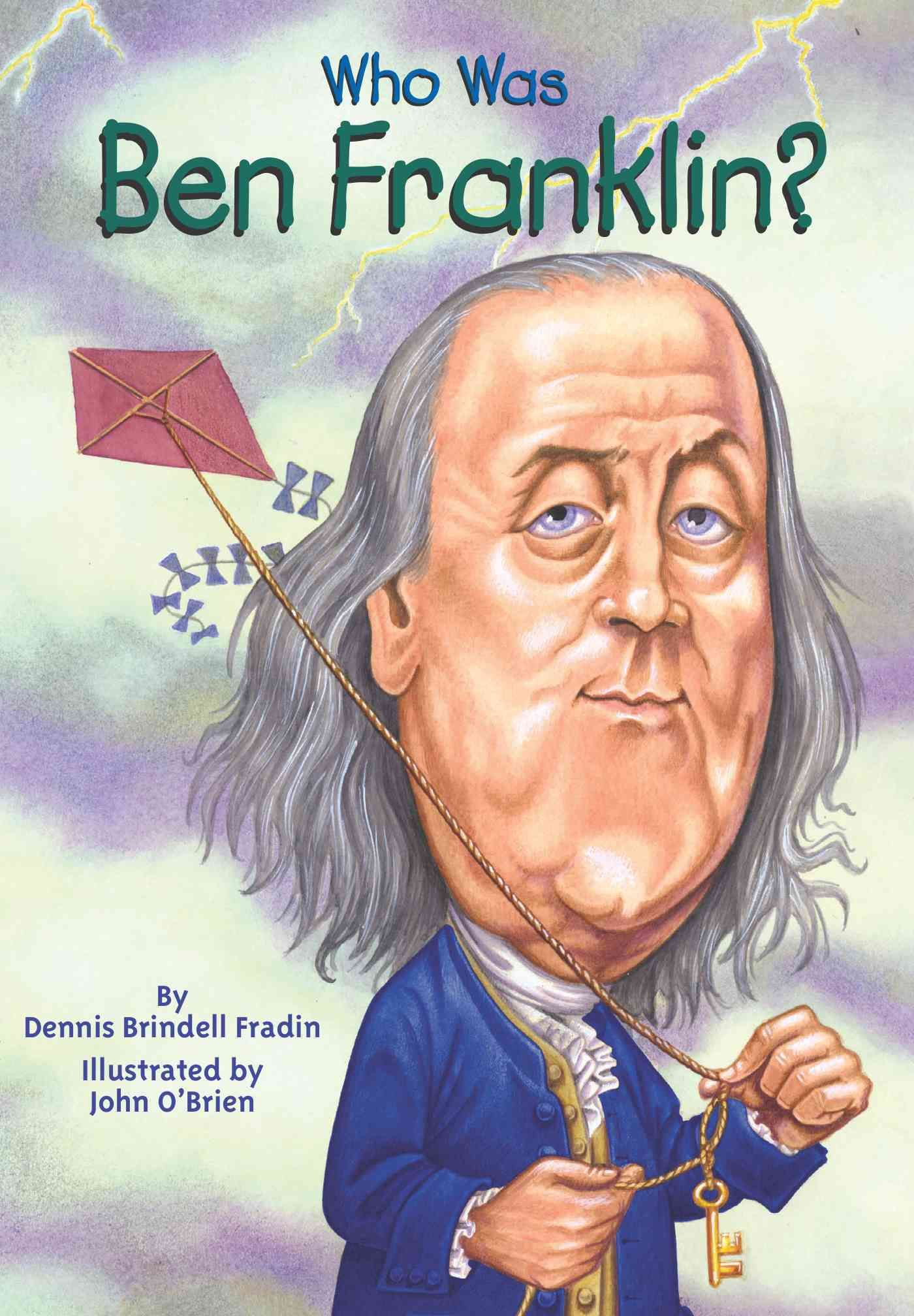 Who Was Ben Franklin Dennis Brindell Fradin A Book To
