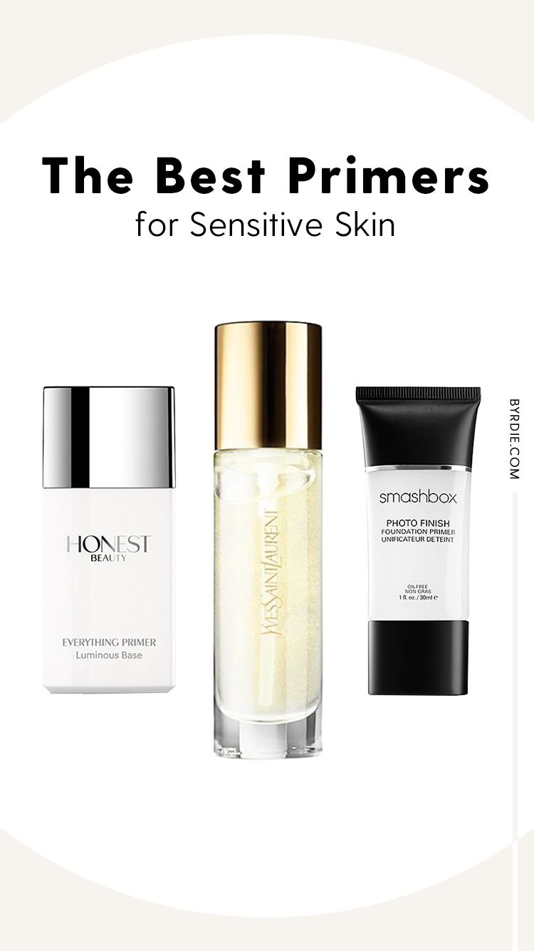 Editor Approved The 7 Best Primers For Sensitive Skin Primer For Sensitive Skin Best Primer Sensitive Skin Care Routine