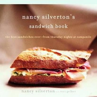 Nancy Silverton's Sandwich Book.