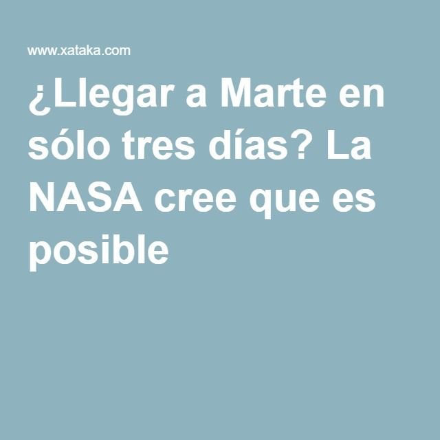 ¿Llegar a Marte en sólo tres días? La NASA cree que es posible