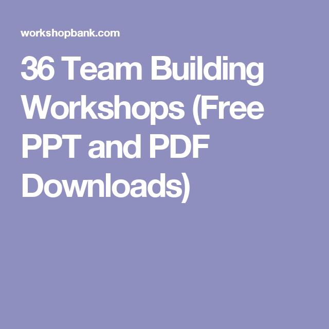 36 Team Building Workshops (Free PPT and PDF Downloads