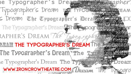 """The Typographer's Dream"" @ Swirnow Theatre - Johns Hopkins University (Baltimore, MD)"