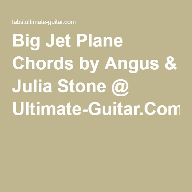 Big Jet Plane Chords by Angus & Julia Stone @ Ultimate-Guitar.Com ...