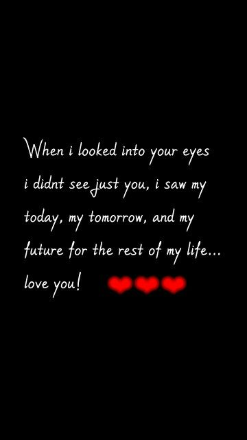 When I Look Into Your Eyes I Didnt See Just You I Saw My Today My