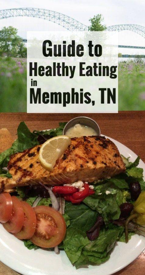 Guide To Healthy Restaurants In Memphis Tn