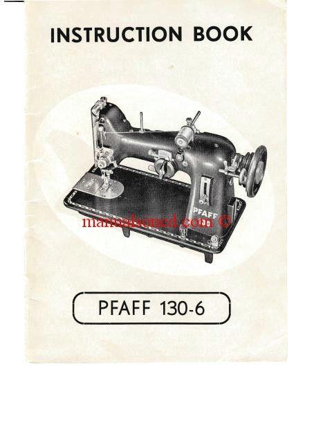 Pfaff 130 Sewing Machine Instruction Manual Sewing Machine Manuals Sewing Machine Instruction Manuals Sewing Machine Instructions Sewing Machine