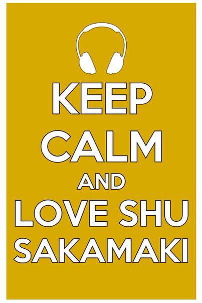 Keep Calm And Love Shu Sakamaki