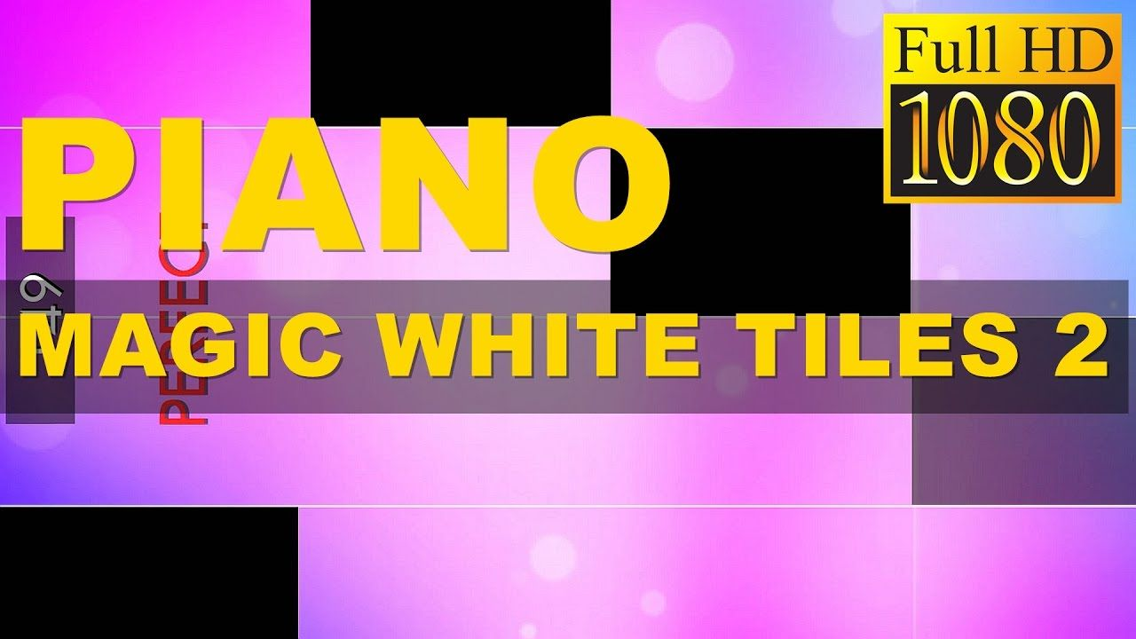 Piano - Magic White Tiles 2 Game Review 1080p Official Amanotes JSC Music