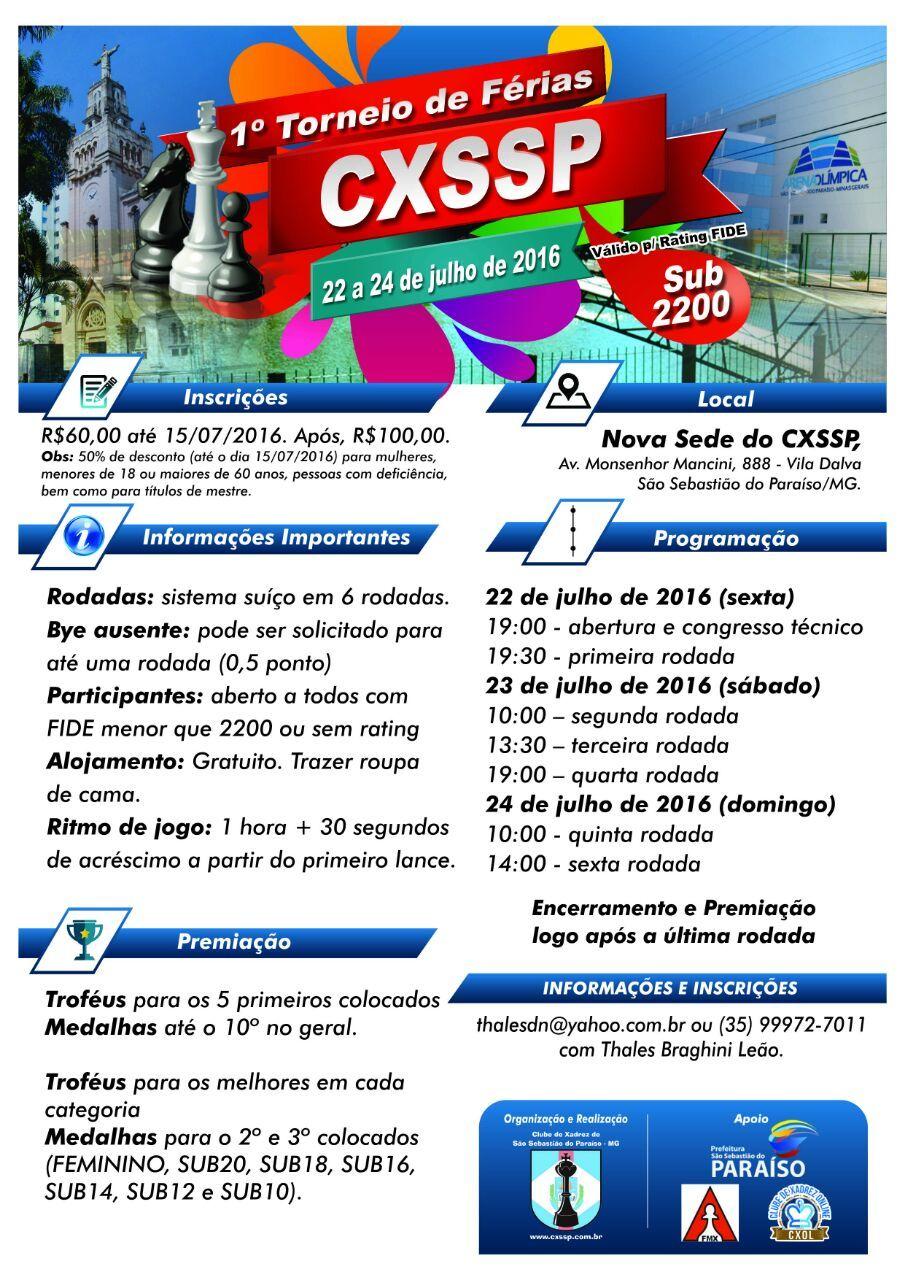 O 1º Torneio de Férias do CXSSP - Sub 2200 será realizado nos dias 22, 23 e 24 de julho. Arbitragem de Lázaro Reis Paschoa
