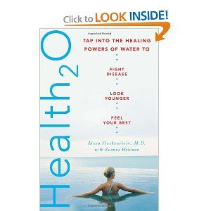 Health20: Tap into the Healing Powers of Water to Fight Disease, Look Younger, and Feel Your Best