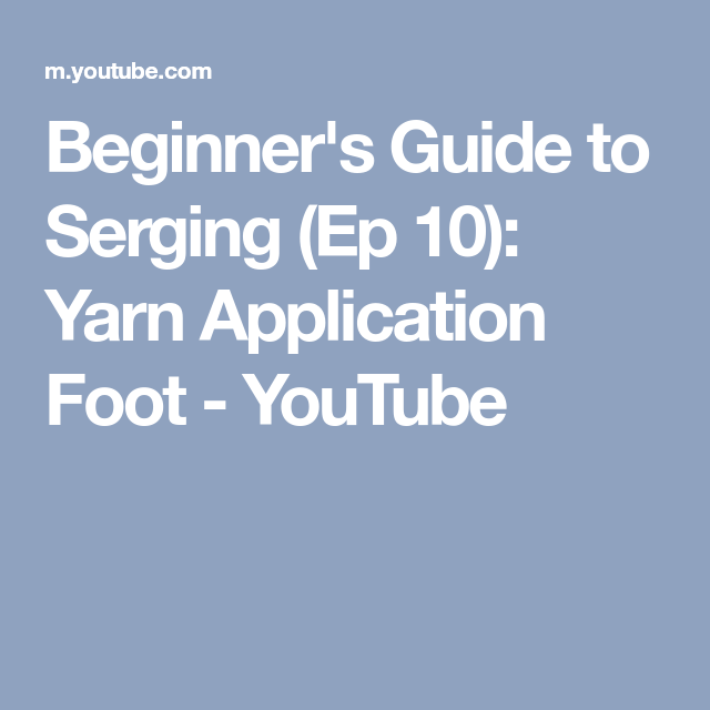 Beginner's Guide to Serging (Ep 10) Yarn Application Foot