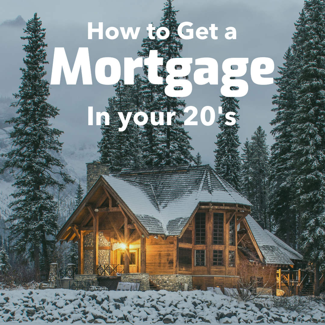 How to Get a Mortgage in Your 20s Mortgage, Private