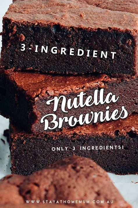 Yes You Only Need Three Ingredients To Make These 3 Ingredient Nutella Brownies You A 3 Ingredient Nutella Brownies Dessert Ingredients Nutella Recipes Easy