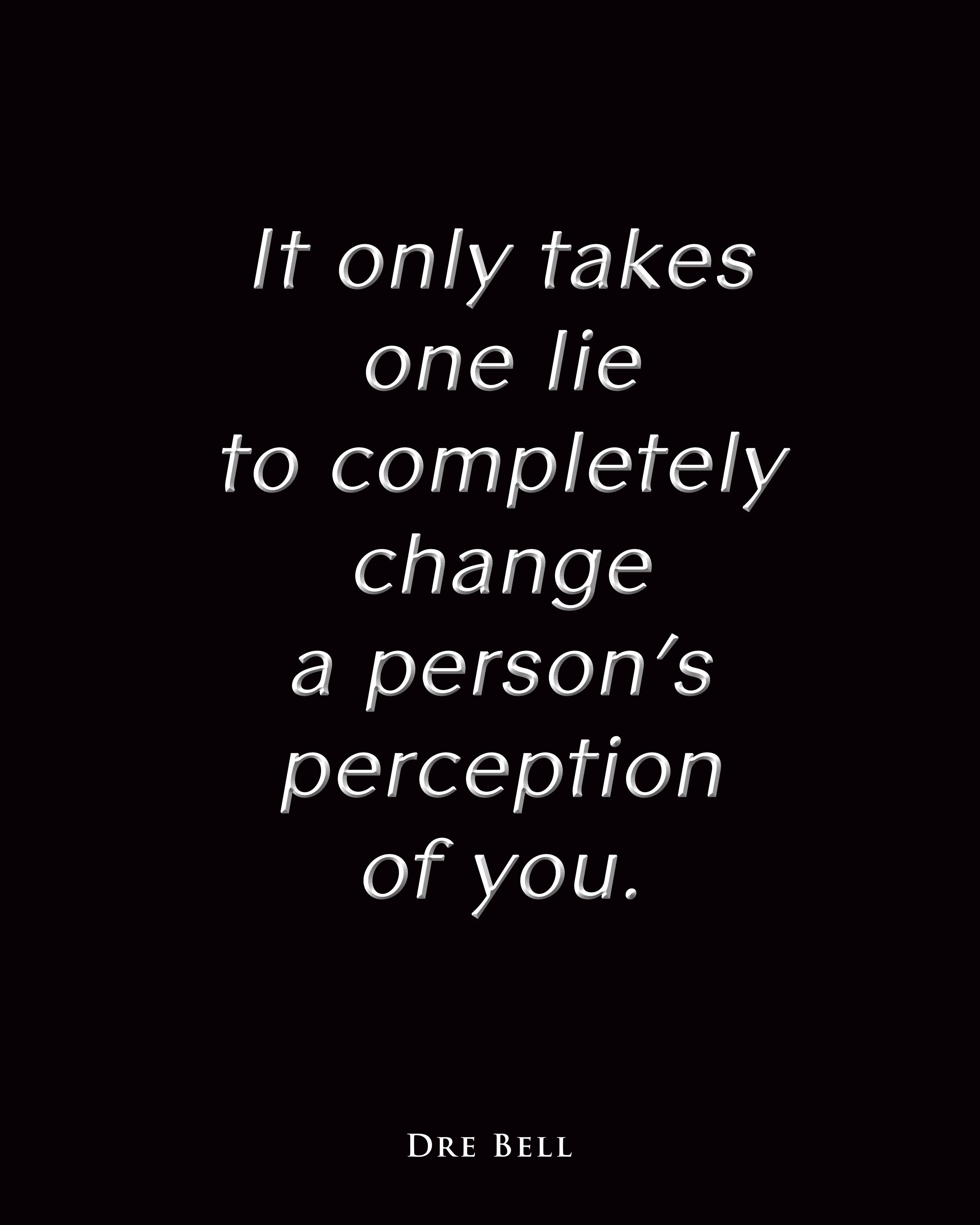 It Only Takes One Lie Positive Inspirational Quotes Life Quotes