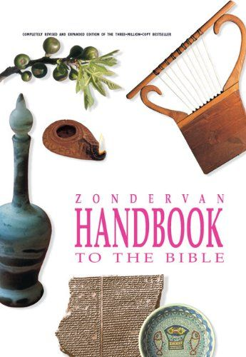 Zondervan Handbook To The Bible Revised Edition By David And Pat