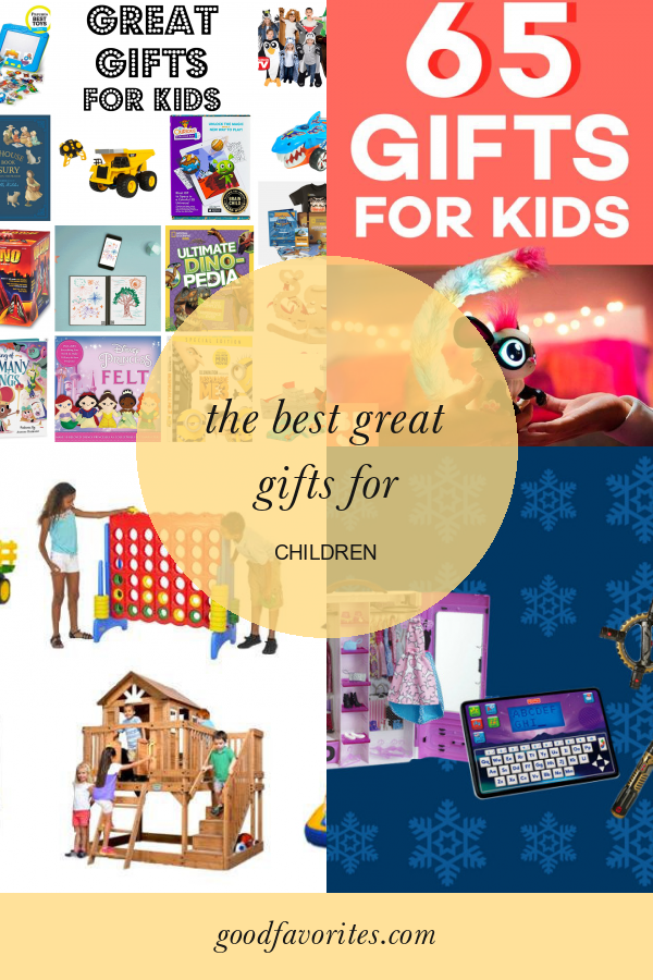 The Best Great Gifts for Children #great #gifts #for #children #GiftsforKids #greatgiftsforchildren