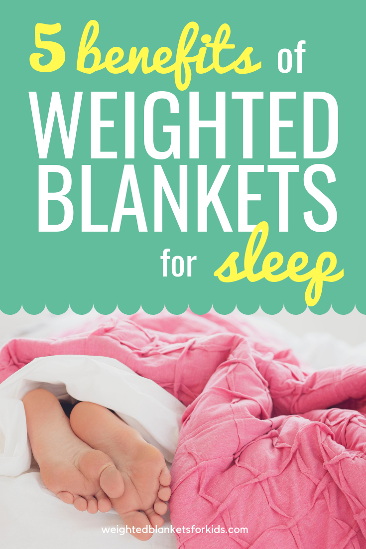 Weighted Blankets For Sleep 5 Benefits You Need To See Weighted Blanket Benefits Weighted Blanket Weighted Blanket For Kids