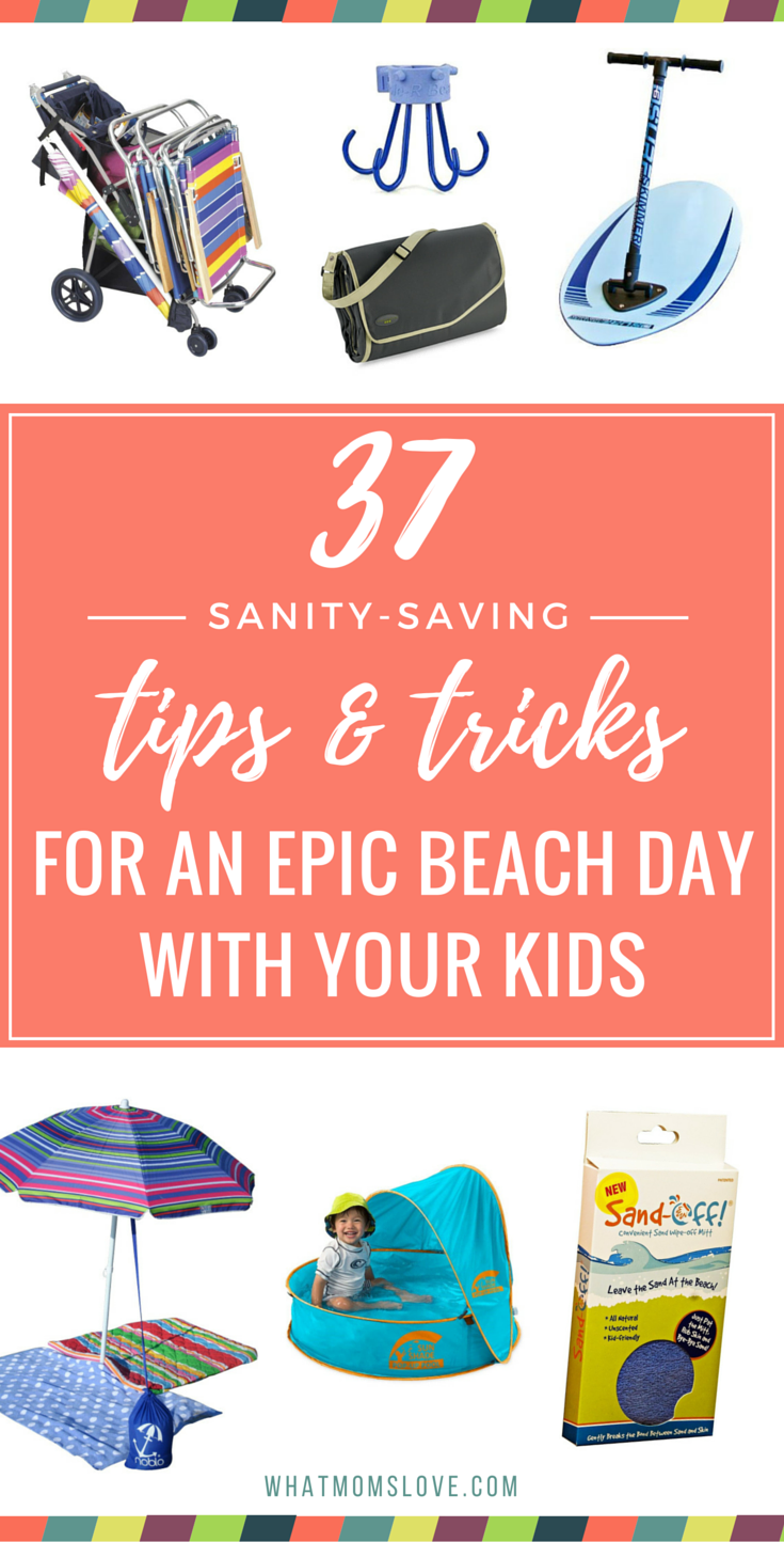 The Ultimate Family Beach Guide 37 Sanity Saving Tips Tricks For An Epic Beach Day With Your Kids Beach Necessities Beach Beach Day