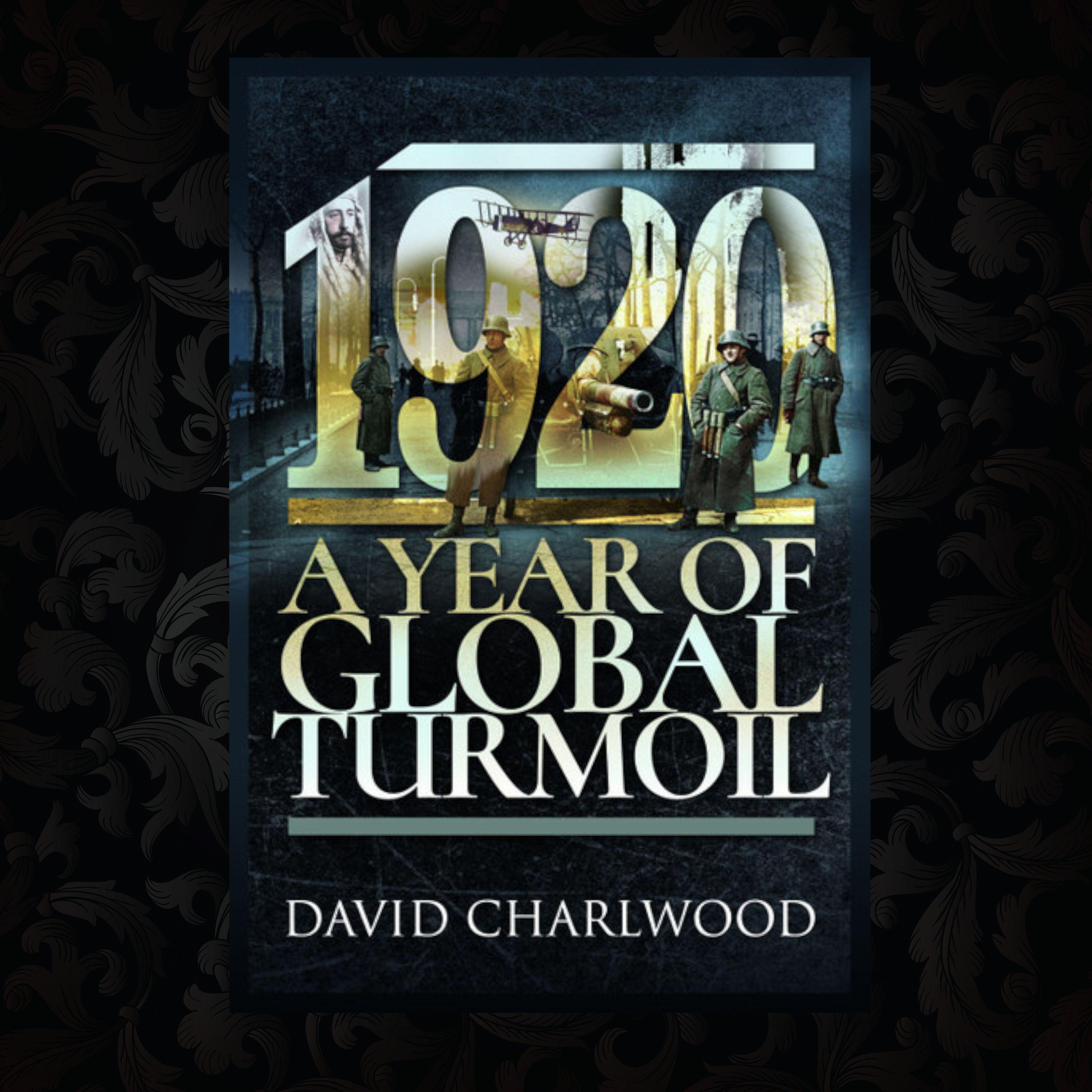 1920: A Year of Global Turmoil by David Charlwood #middleeast
