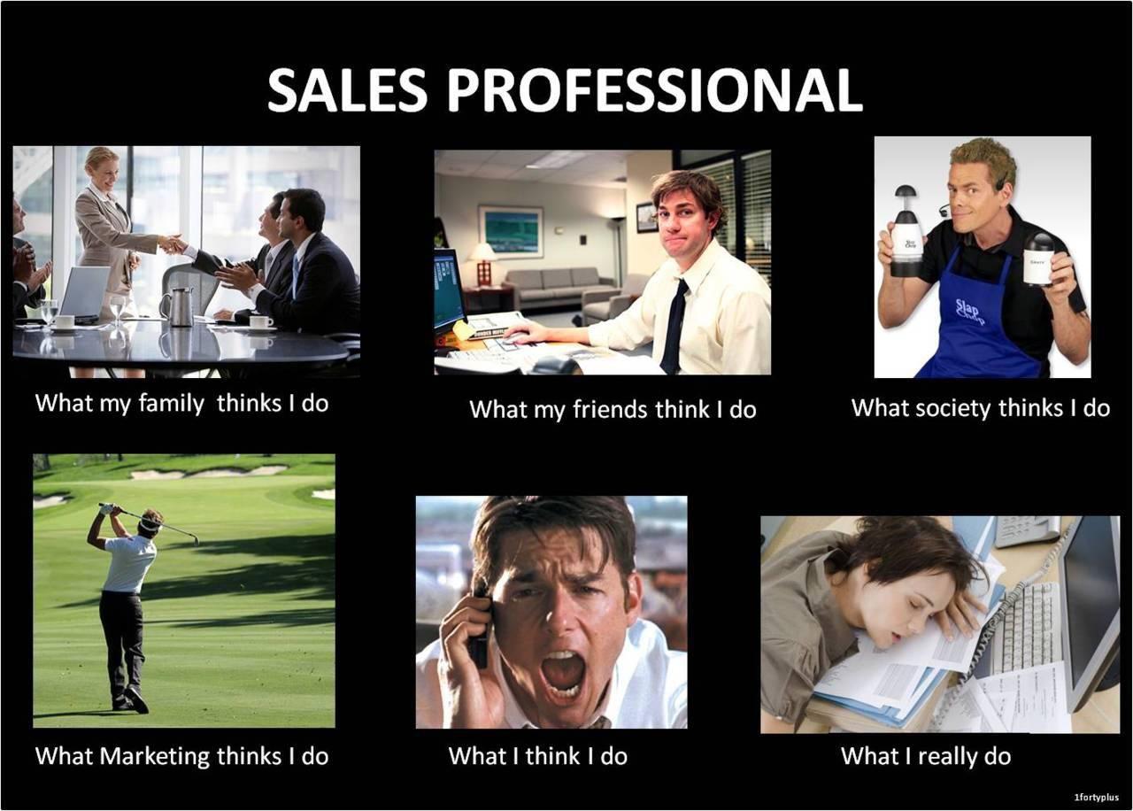 That S Me Sales Humor Sales Humor Business Job Memes