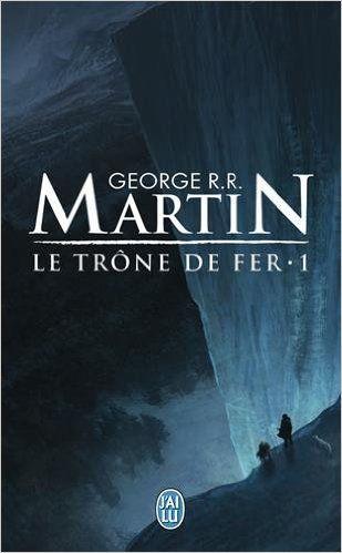 Amazon Fr Le Trone De Fer Tome 1 George R R Martin