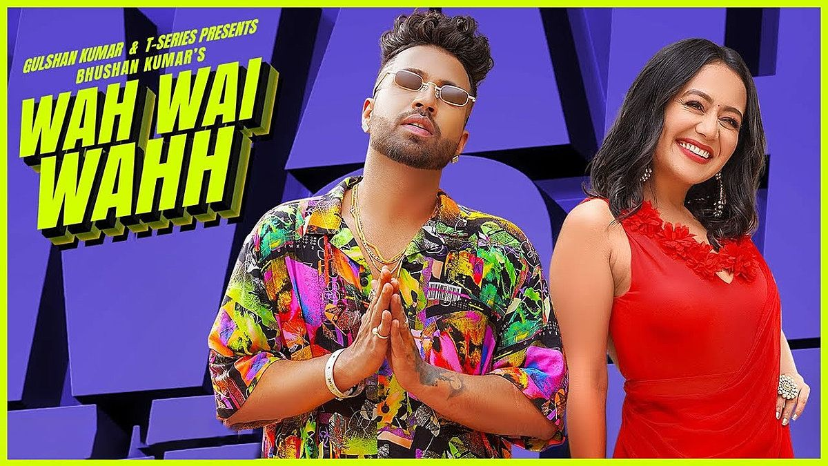 Wah Wai Wahh Lyrics Neha Kakkar X Sukhe व ह भई व ह Album Songs Songs News Songs