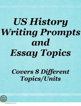 Thesis Of An Essay  Persuasive Essay Thesis also Essay On Importance Of Good Health Us History Writing Prompts And Essay Topics  Middle School  What Is The Thesis Of An Essay