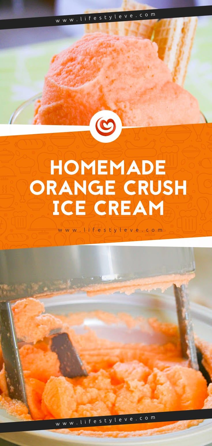 Homemade Orange Crush Ice Cream Recipe In 2020 Homemade Ice Cream Easy Homemade Ice Cream Homemade Ice