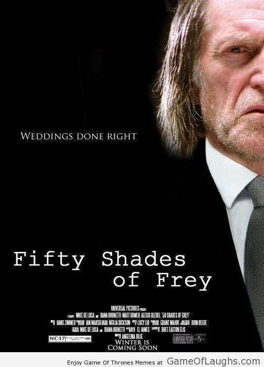 50 Shades of Frey - Game Of Thrones Memes