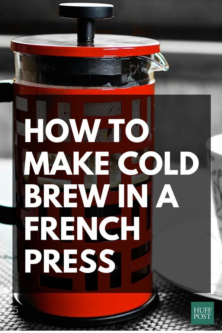 Heres how to make cold brew in your french press because