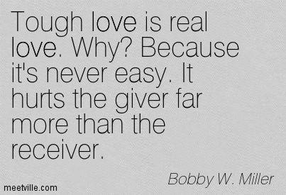 Pin By Maria Van On Inspiration Tough Love Quotes Tough Love Tough Love Parenting