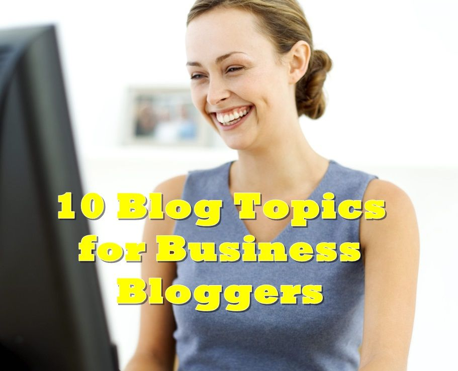 http://www.powertoolsformarketers.com/blog/blog-topics-for-business-bloggers. Top 10 blog topics for marketing bloggers that help generate leads and sales for your business. Click on the link to read the full article.