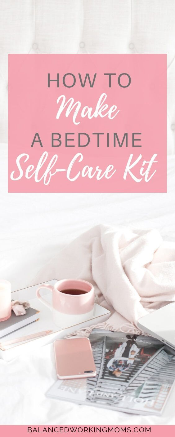 Would you like to start creating a relaxing, evening routine but don't know what to do? Learn how to make a bedtime self-care kit and you'll have a great resource to turn to every evening. #routine #evening routine #relax #selfcare #selfcarekit #mom #momlife #momtips