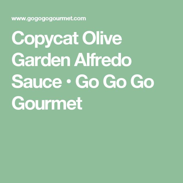 Copycat Olive Garden Alfredo Sauce • Go Go Go Gourmet   Food/Cooking ...