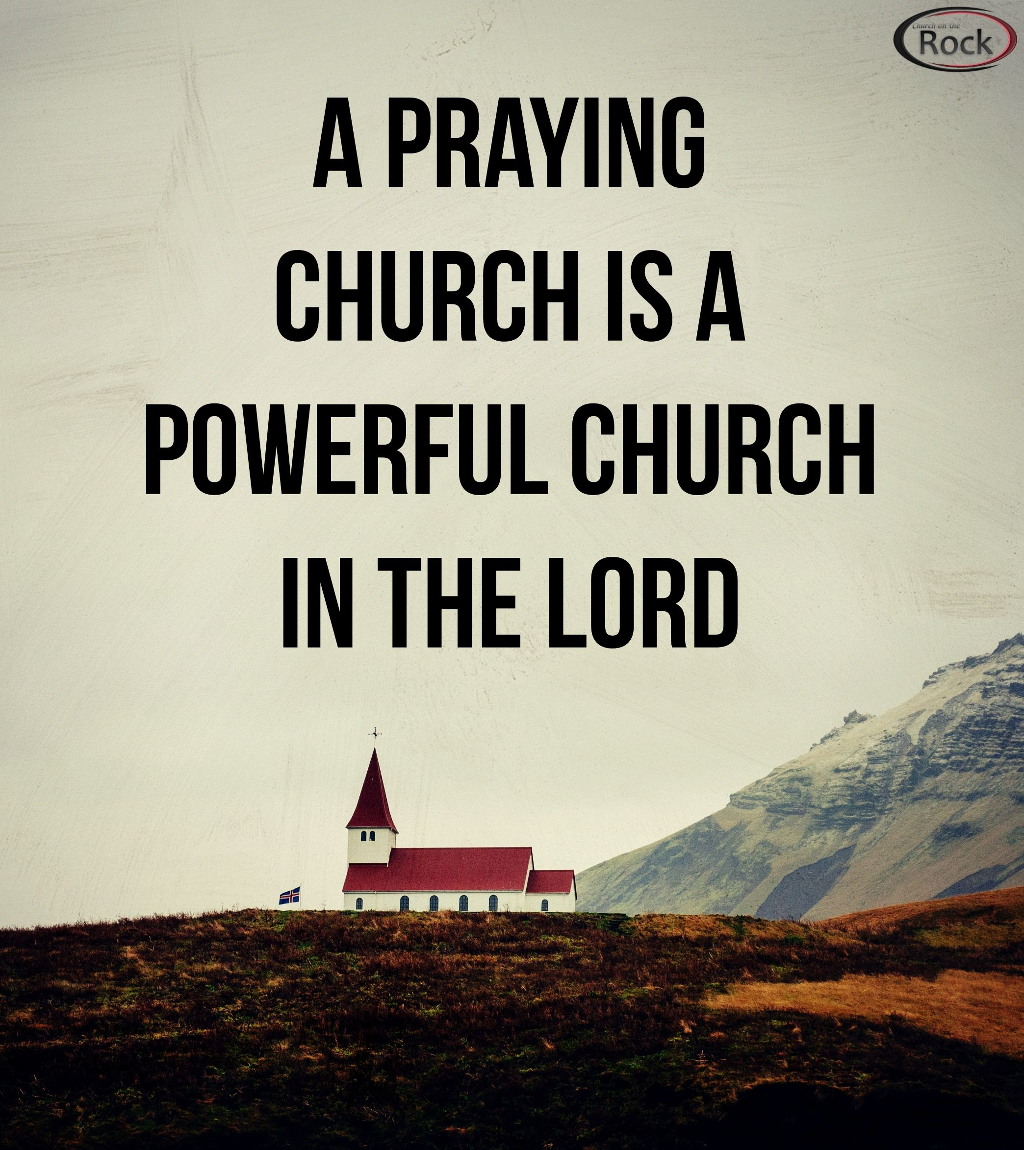Praying Quotes A Praying Church Is A Powerful Church  Quotesscripture