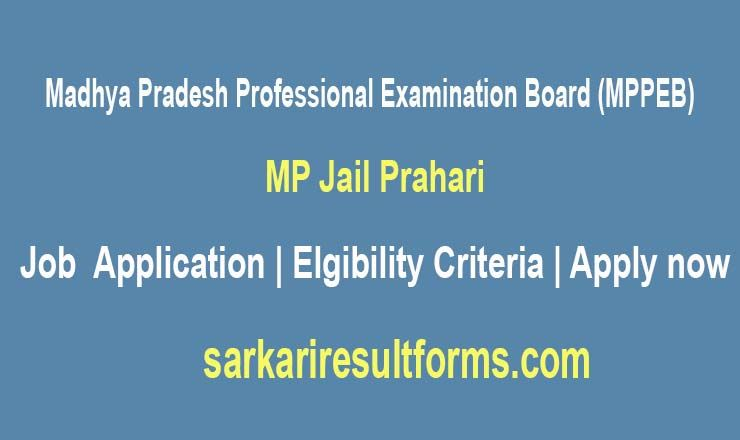 Madhya Pradesh Professional Examination Board Mppeb For Jail Department In Madhya Pradesh Has Issued Advertisement For Examination Board Jail Job Application