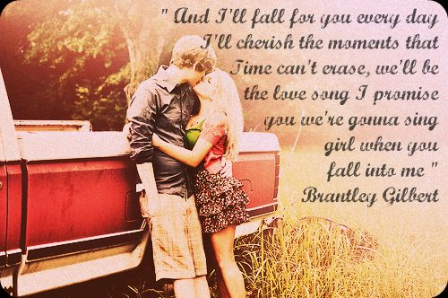 Brantley Gilbert Lyrics Fall Into Me Brantley Gilbert Country Music Country Music Lyrics Country Music Lyrics Country Lyrics Cute Couples